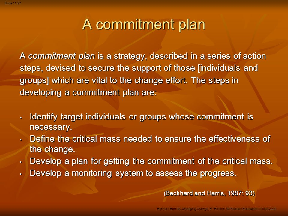 A commitment plan A commitment plan is a strategy, described in a series of action. steps, devised to secure the support of those [individuals and.